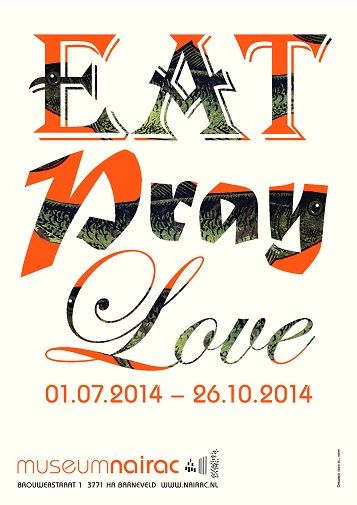 Exhibition Poster of: 'Eat Pray Love' Museum Nairac