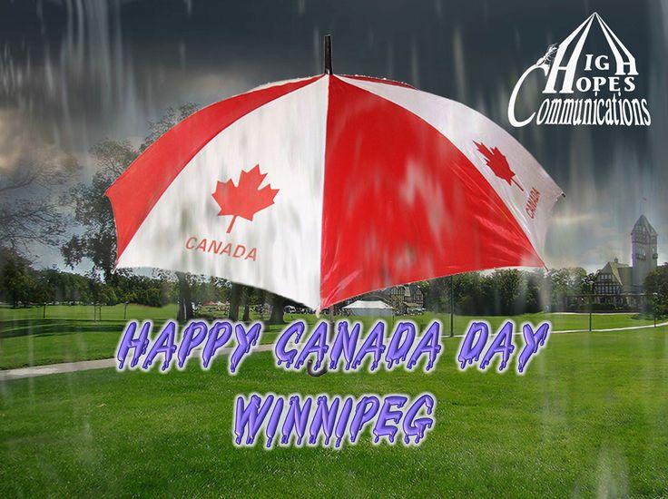 Happy Canada Day Winnipeg www.highhopescommunications.ca