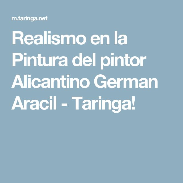 Realismo en la Pintura del pintor Alicantino German Aracil - Taringa!
