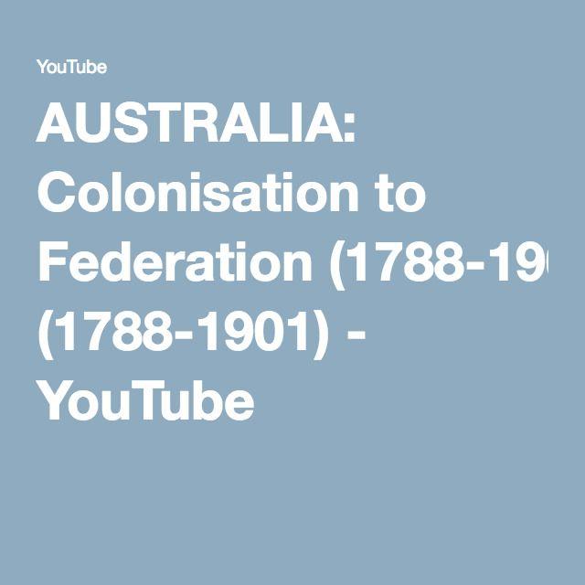 AUSTRALIA: Colonisation to Federation (1788-1901) - YouTube