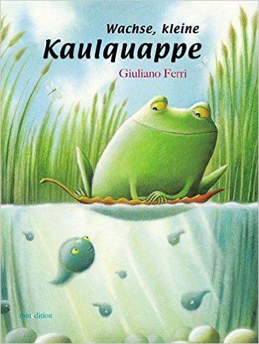 Wachse, kleine Kaulquappe (Buch mit DVD): Amazon.de: Giuliano Ferri: Bücher