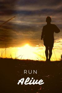 Do you feel alive? How does running bring out your best? Keep your running alive