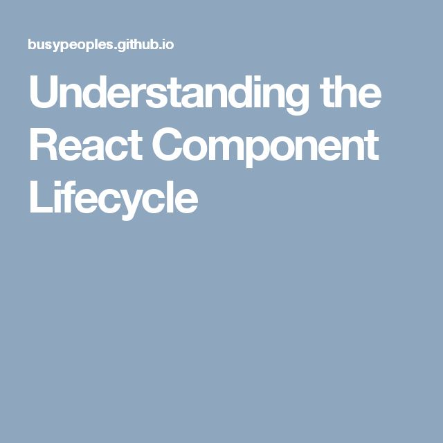 Understanding the React Component Lifecycle