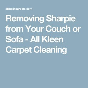 Removing Sharpie from Your Couch or Sofa - All Kleen Carpet Cleaning