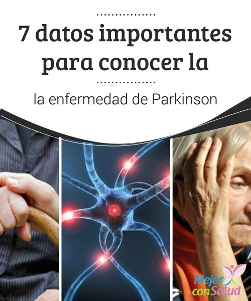 7 datos importantes para conocer la enfermedad de #Parkinson  Es una enfermedad crónica y #degenerativa. Aunque no tiene cura, sí existe tratamiento para paliar sus síntomas, por ello es importante detectar #precozmente el párkinson y conocer cómo evoluciona. #Curiosidades