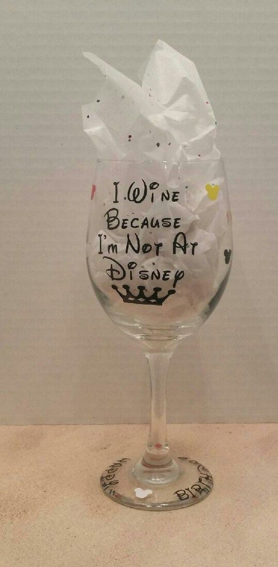Personalized Wine Glass 20 oz. I Wine Because I'm not at Disney wine glass. Disney Fan Personalized Wine Glass. Uniques Birthday Glass by IWineDesigns on Etsy