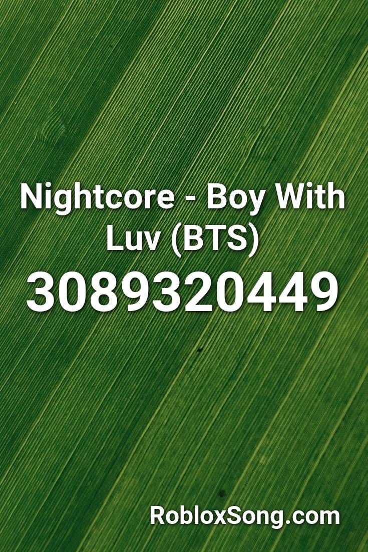 Nightcore Boy With Luv Bts Roblox Id Roblox Music Codes In
