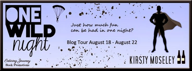 Mia's Point of View: BLOG TOUR :: ONE WILD NIGHT (ENJOYING THE CHASE #2.5) BY KIRSTY MOSELEY ( EXCERPTS & GIVEAWAY)