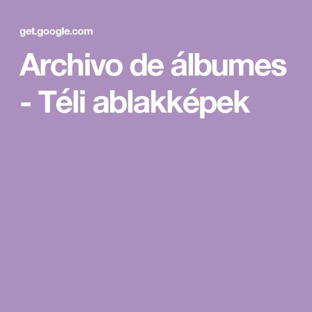 Archivo de álbumes - Téli ablakképek