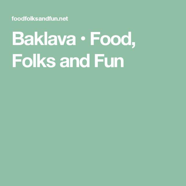 Baklava • Food, Folks and Fun