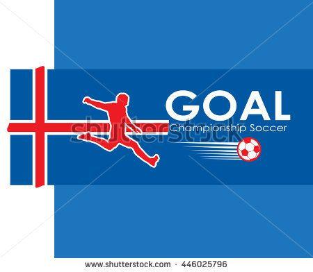 Goal Iceland. EURO 2016 Championship Soccer. Logo Goal and soccer player on Iceland flag. Image illustration of Sport football. Iceland flag. Iceland. Viking fan. Football. UEFA 2016