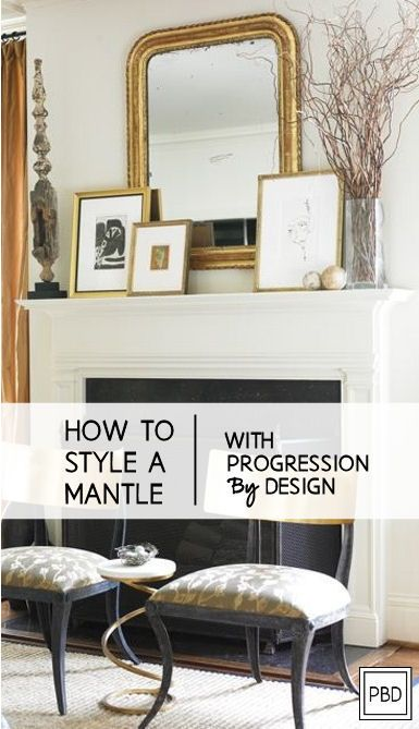 The Secret to Styling the Perfect Mantle| Progression By Design
