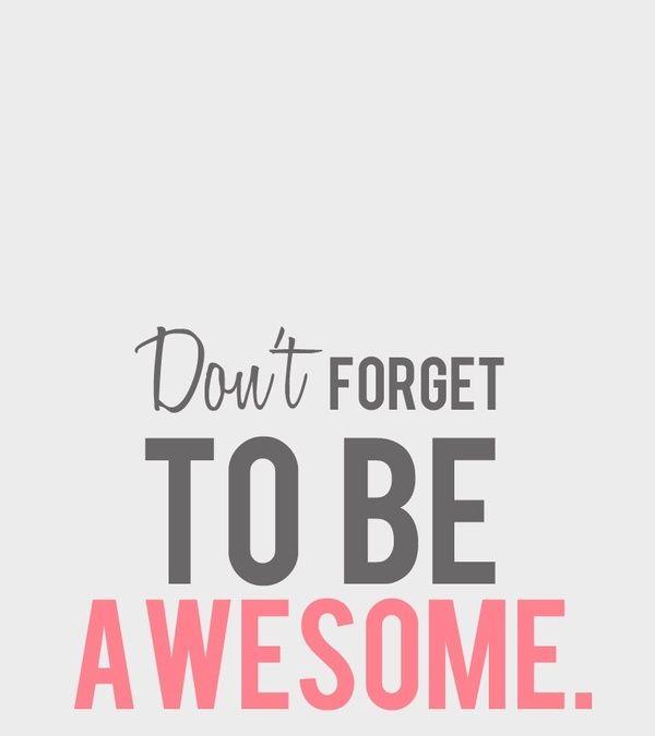 No olvides ser asombroso