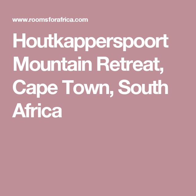 Houtkapperspoort Mountain Retreat, Cape Town, South Africa