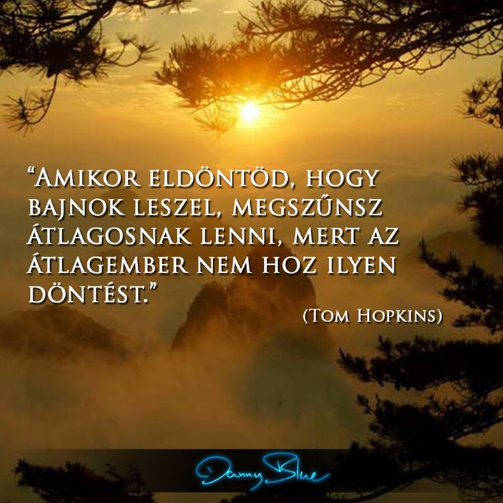 Tom Hopkins gondolata az elhatározásról. A kép forrása: Danny Blue # Facebook