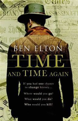 Time and Time Again by Ben Elton. Interesting concept and different twist at the end. 23rd February 2016