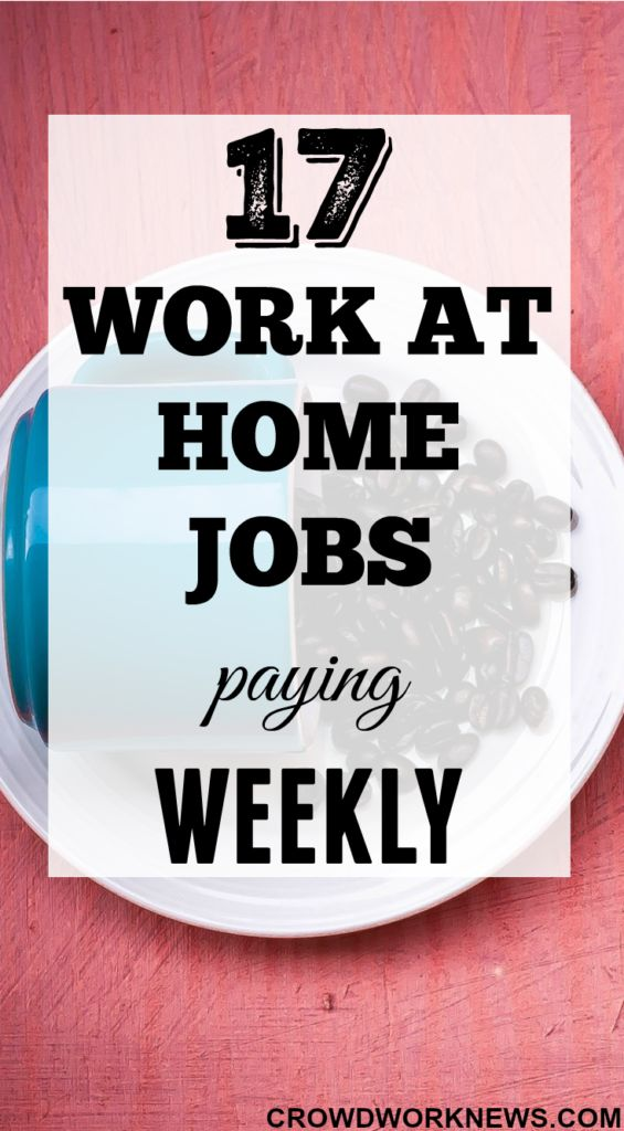 17 Work At Home Jobs Paying Weekly