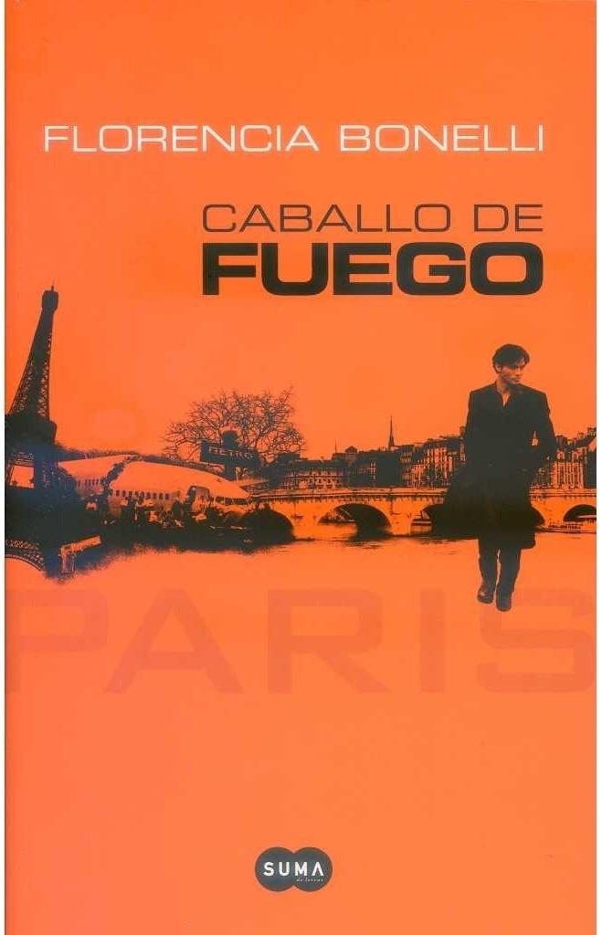 Caballo de Fuego.  01 - Paris.    Florencia Bonelli