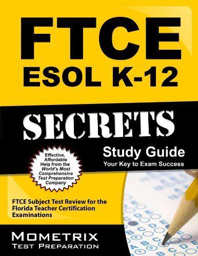 FTCE ESOL #K-12 Secrets Study Guide: FTCE Subject Test Review for the Florida Teacher Certification E