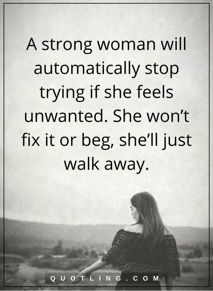 A Strong Woman Loves Forgives Walks Away Quote: Woman Quotes A Strong Woman Will Automatically Stop Trying