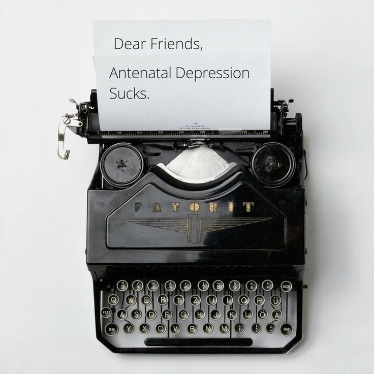 Dear Friends, Antenatal Depression Sucks.-- Mainstay Doulas & Co. Blog -- www.MainstayDoulas.com