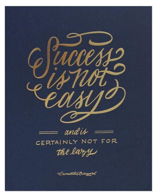 Success Is Not Easy . lettering . gold over dark blu . handwritten