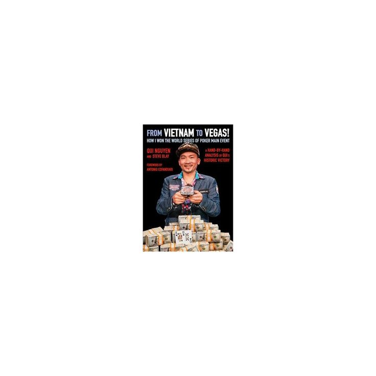 From Vietnam to Vegas! : How I Won the World Series of Poker Main Event (Paperback) (Qui Nguyen & Steve