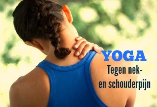 Heb je vaak last van nek of schouderpijn? Deze oefeningen helpen goed! Yoga tegen nek en schouderpijn.