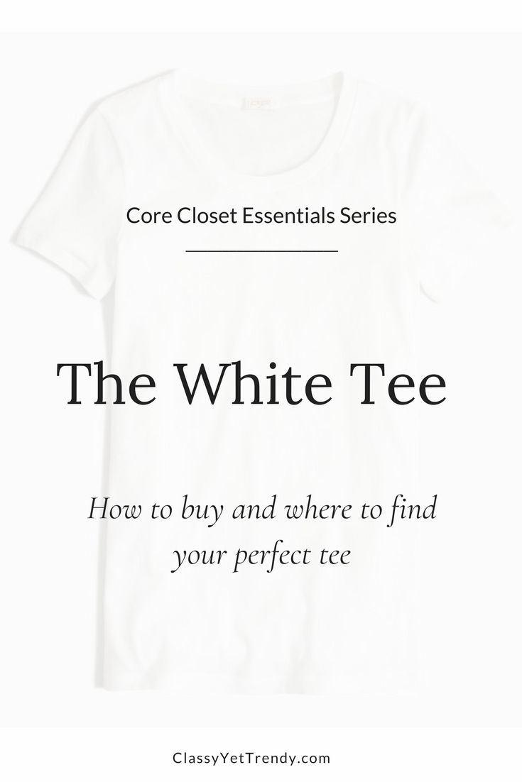 Core Closet Essential Series: The White Tee - A white tee is one of the most versatile core closet essentials you have in your closet. Find how to shop for one with these tips and outfit ideas and where to find the perfect white tee for you.