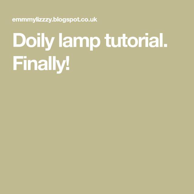 Doily lamp tutorial. Finally!