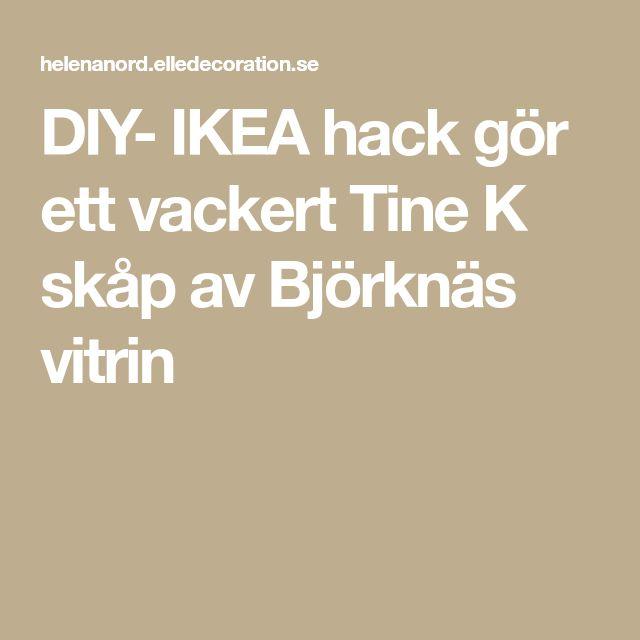 DIY- IKEA hack gör ett vackert Tine K skåp av Björknäs vitrin