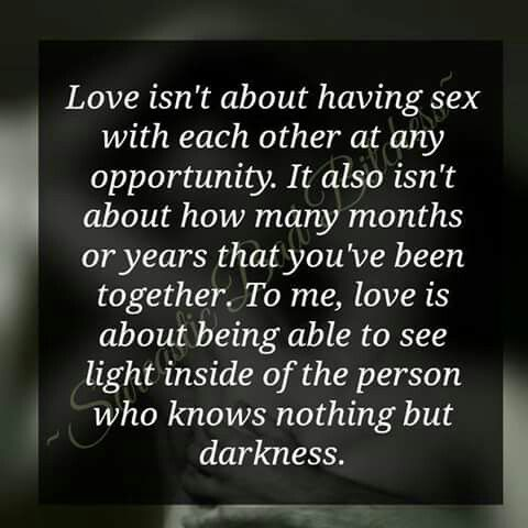 Love isnt about having sex with each other at every oppertunity...