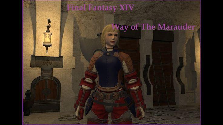 Final Fantasy XIV   The Way of The Marauder