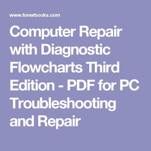 Computer Repair with Diagnostic Flowcharts Third Edition - PDF for   PC Troubleshooting and Repair