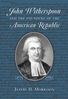 Founder: John Witherspoon - The Imaginative Conservative