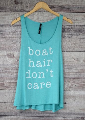 Boat Hair Don't Care - Almost time to let that water get on your face & enjoy your tan lines....