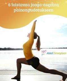 6 loistavaa jooga-asentoa painonpudotukseen Sen lisäksi, että tietyt jooga-asennot rentouttavat sinua ja kiinteyttävät lihaksiasi, ne voivat olla loistava apu painonpudotuksessa.