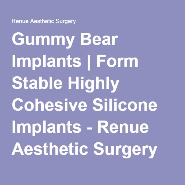 Gummy Bear Implants | Form Stable Highly Cohesive Silicone Implants - Renue Aesthetic Surgery