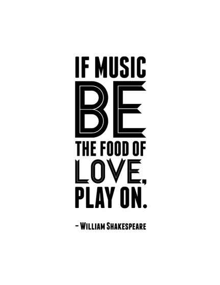 if music be the food of love, play on. – william shakespeare. #quote #inspiration #music
