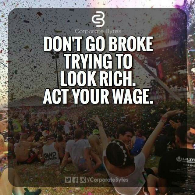 . What if people love you with money?  It's not my wage! People need to mind their own business.