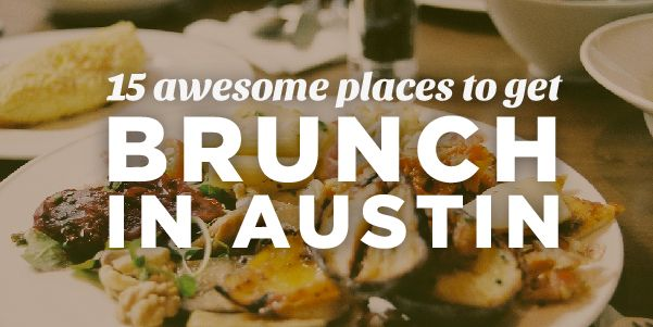 http://do512blog.com/2013/10/18/15-awesome-places-to-get-brunch-in-austin/