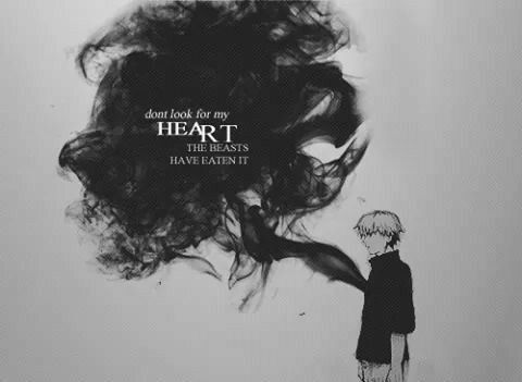 """""""Dont look for my heart the beasts have eaten it"""""""