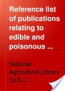 """""""Reference List of Publications Relating to Edigle and Poisonous Mushrooms"""" - National Agricultural Library, 1898, 16"""