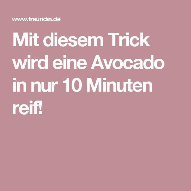 Mit diesem Trick wird eine Avocado in nur 10 Minuten reif!