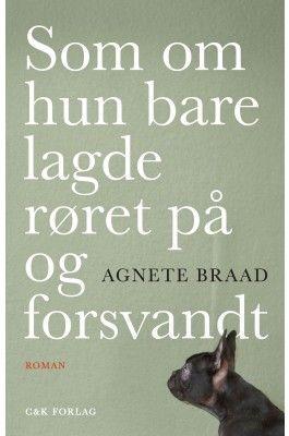Som om hun bare lagde røret på og forsvandt af Agnete Braad