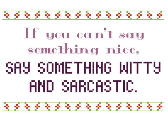 Cross stitch pattern pdf, sampler style, of the saying If you cant say something nice, say something witty and sarcastic with a country-style