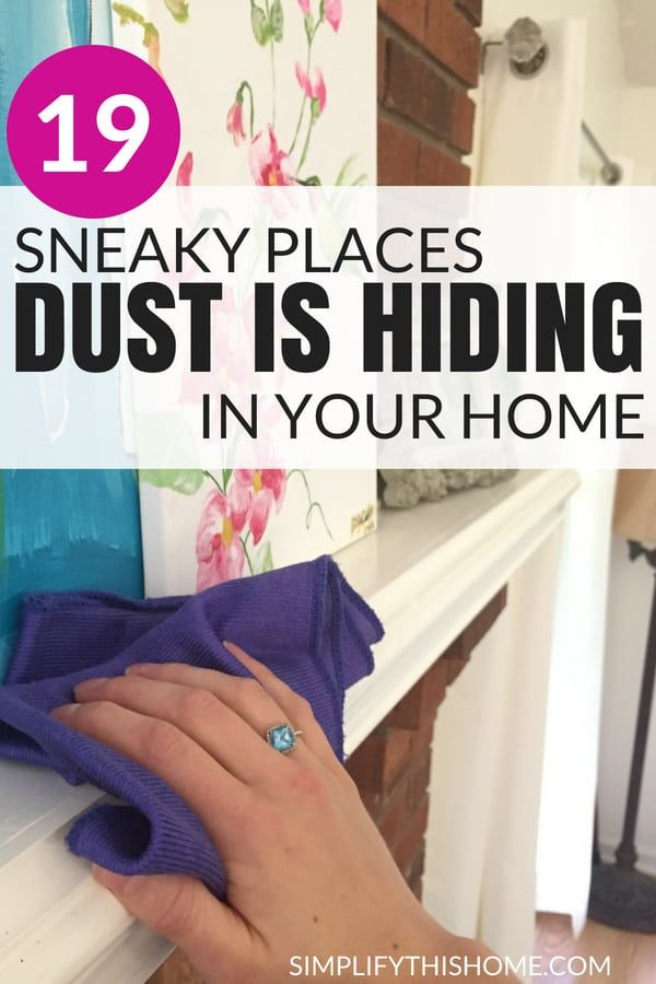 19 Sneaky Places Dust Is Probably Hiding In Your Home In 2020