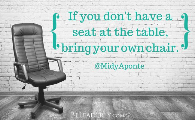 Leader quote if you don t have a seat at the table bring for Chair quotes