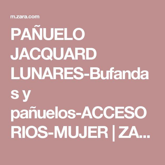 PAÑUELO JACQUARD LUNARES-Bufandas y pañuelos-ACCESORIOS-MUJER | ZARA España