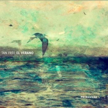 Tan Frío el Verano - Primavera (2012)  Super crunchy post-rock from Venezuela!